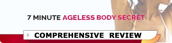 7 Minute Ageless Body Secret Review